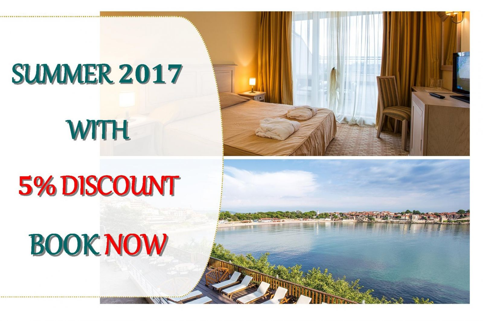 Summer 2017 with 5% discount, book now!